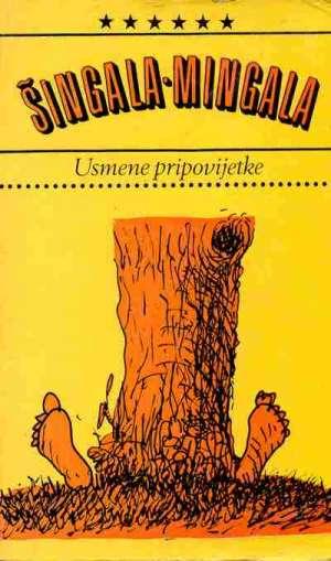Maja Bošković-Stulli Priredila - Šingala-mingala - usmene pripovijetke