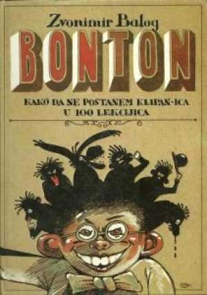 Bonton - kako da ne postanem klipan-ica u 100 lekcija* Balog Zvonimir tvrdi uvez