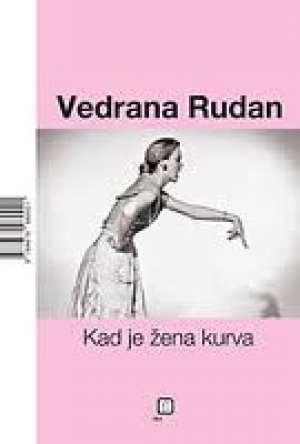 Kad je muškarac peder / Kad je žena kurva Rudan Vedrana meki uvez