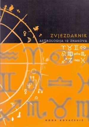 Zvjezdarnik - astrologija 12 znakova Goga Kovačević meki uvez