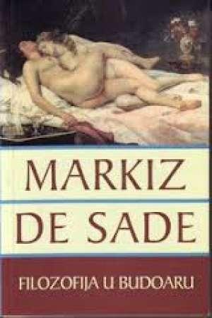 Sade Markiz De - Filozofija u budoaru