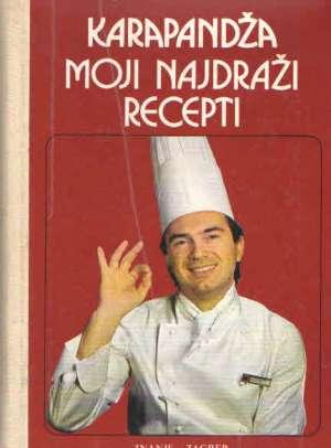 Moji najdraži  recepti Karapandža Stevo tvrdi uvez