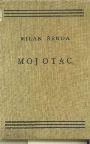 Moj otac šenoa Milan tvrdi uvez