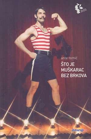 Tomić Ante - Što je muškarac bez brkova
