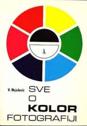 Sve o kolor fotografiji Vidoje Mojsilović meki uvez