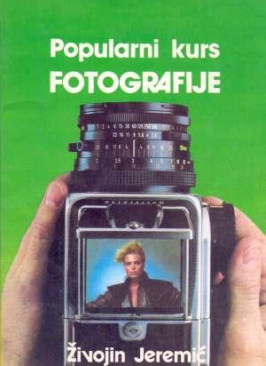 Popularni kurs fotografije Živojin Jeremić meki uvez