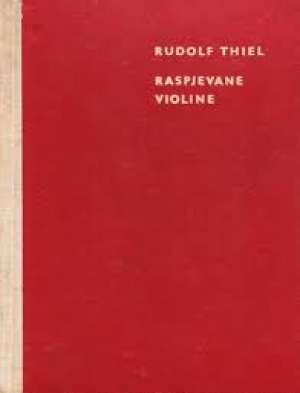 Rudolf Thile - Raspjevane violine