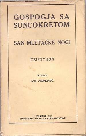 Vojnović Ivo - Gospogja sa suncokretom - san mletačke noći - triptyhon *