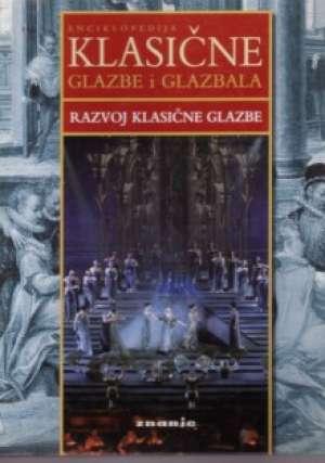 Robert Dearling / Uredio - Enciklopedija klasične glazbe i glazbala - razvoj klasične glazbe