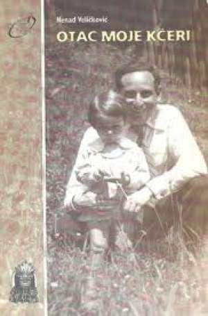 Otac moje kćeri Veličković Nenad meki uvez