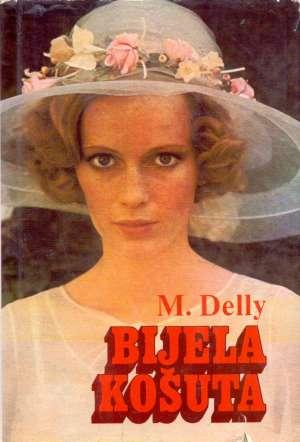 Bijela košuta Delly M. tvrdi uvez