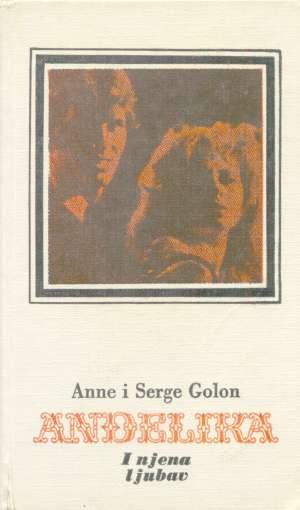 Anđelika i njena ljubav 6 Golon Anne I Serge tvrdi uvez