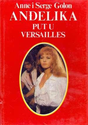 Anđelika Put u Versailles 2 Golon Anne I Serge tvrdi uvez