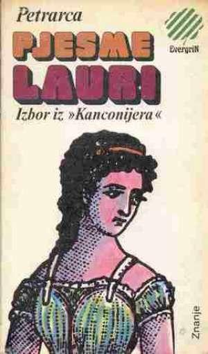 Pjesme Lauri - izbor iz Kanconijera Petrarca Francesco meki uvez