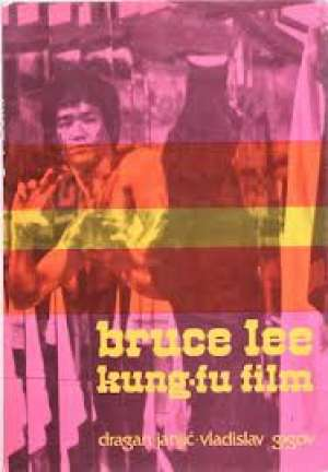 Bruce Lee - Kung fu film Dragan Janjić, Vladislav Gigov meki uvez
