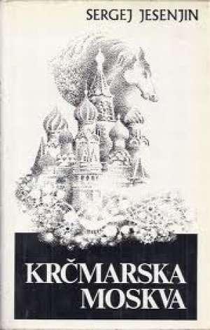 Jesenjin Sergej - Krčmarska moskva