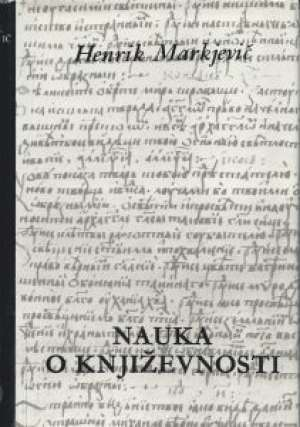 Nauka o književnosti Markjevič Henrik tvrdi uvez