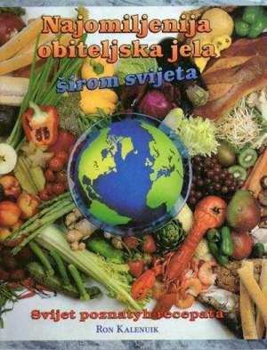 Ron Kalenuik - Najomiljenija obiteljska jela širom svijeta *