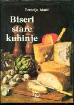 Biseri stare kuhinje Terezija Matić tvrdi uvez