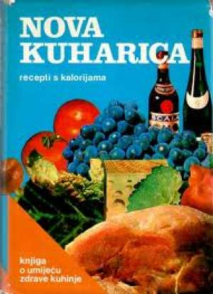 Nova kuharica - knjiga o umijeću zdrave kuhinje Montenero, Alberini, Baslini Rosselli tvrdi uvez