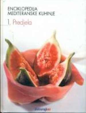 Enciklopedija mediteranske kuhinje - Predjela Andrea Elli / Uredila tvrdi uvez