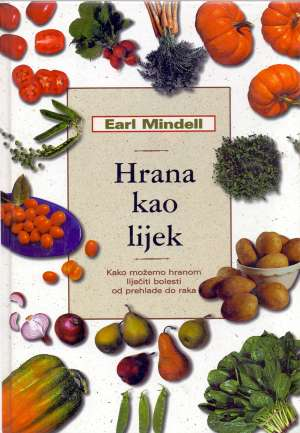 Hrana kao lijek Earl Mindell tvrdi uvez