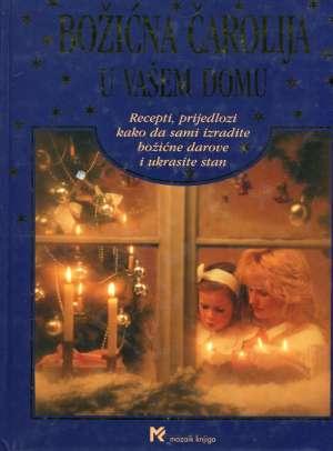 Arnsperger, Kissel, Kolb, Kopal, Meyer Berkhout, Troebst, Uffelmann - Božićna čarolija u vašem domu