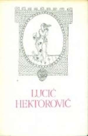 7.    Lucić, Hektorović - Skladanja izvarsnih pisan razlicih, ribanje i ribarsko prigovaranje i razlike stvari ine