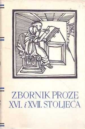 11. Zbornik proze XVI. i XVII. stoljeća 11. Zbornik Proze XVI. I XVII. Stoljeća tvrdi uvez