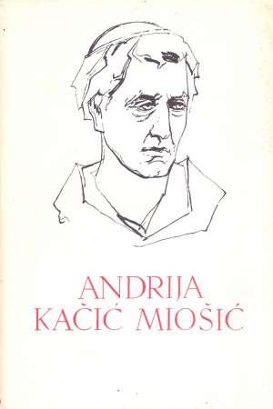 21. Andrija Kačić Miošić - Razgovor ugodni naroda slovinskoga, Korabljica