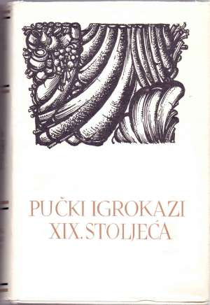 36. Pučki Igrokazi XIX. Stoljeća - Pučki igrokazi XIX. stoljeća