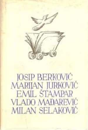 Članci, eseji, kritike, studije, pjesme 121/II. Josip Berković, Marijan Jurković, Emil Štampar, Vlado Mađarević, Milan Selaković tvrdi uvez