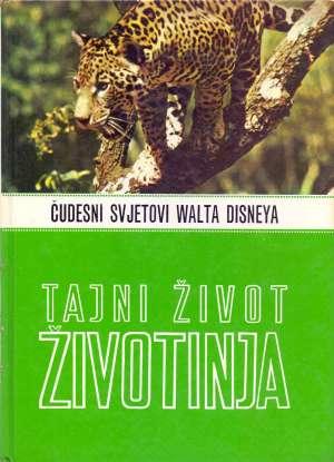 Čudesni svjetovi Walta Disneya - Tajni život životinja Giuseppe Zanini tvrdi uvez