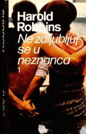 Ne zaljubljuj se u neznanca 1-2 Robbins Harold tvrdi uvez