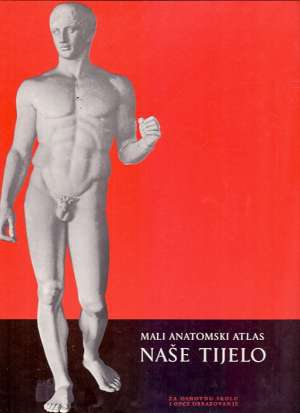 Mali anatomski atlas - naše tijelo Juraj Bukša Priredio tvrdi uvez