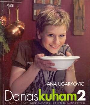 Danas kuham 2 Ana Ugarković meki uvez