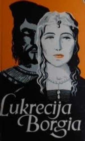 Prema Zapisima Burcardusa - Lukrecija Borgia (papina kći)