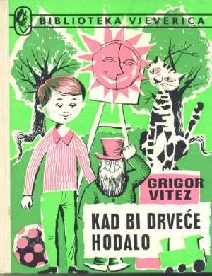 Vitez Grigor - Kad bi drveće hodalo
