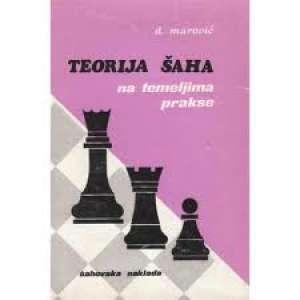 Teorija šaha na temeljima prakse Marović D. meki uvez