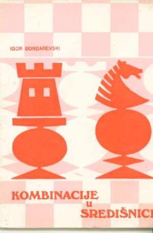 Igor Bondarevski - Kombinacije u središnjici