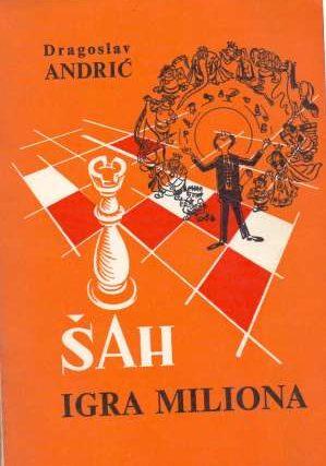 Šah igra miliona Dragoslav Andrić meki uvez
