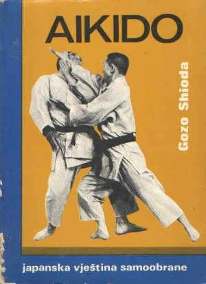 Aikido -japanska vještina samoobrane Gozo Shioda meki uvez