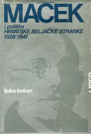 Ljubo Boban - Maček i politika Hrvatske seljačke stranke 1928-1941, 1-2