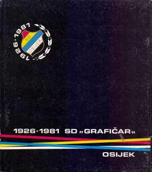 Sportsko društvo Grafičar Osijek 1926-1981 Dragutin Kerže tvrdi uvez