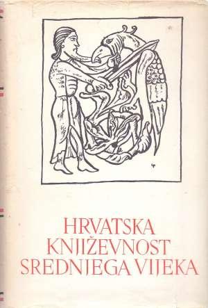 1. Hrvatska književnost srednjega vijeka 1. Hrvatska Književnost Srednjega Vijeka tvrdi uvez