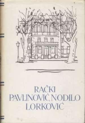 33. Franjo Rački, Mihovil Pavlinović, Natko Nodilo, Blaž Lorković - Izbor iz djela