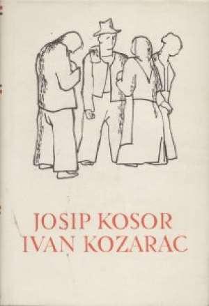 79. Josip Kosor / Ivan Kozarac - Pripovijesti / Požar strasti / Đuka Begović / Pripovijesti