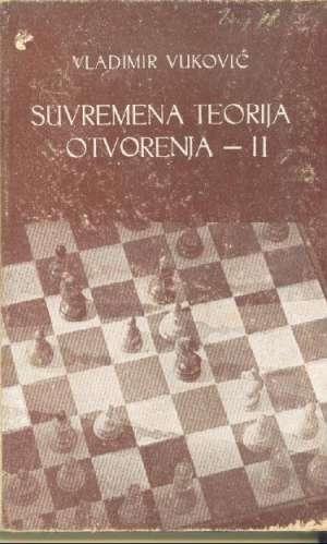 Vladimir Vuković - Suvremena teorija otvorenja - II zatvorene igre