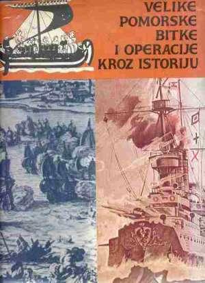 Jovan Vasiljević, Berislav Visković - Velike pomorske bitke i operacije kroz istoriju