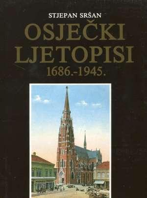 Osječki ljetopisi 1686-1945 Stjepan Sršan tvrdi uvez